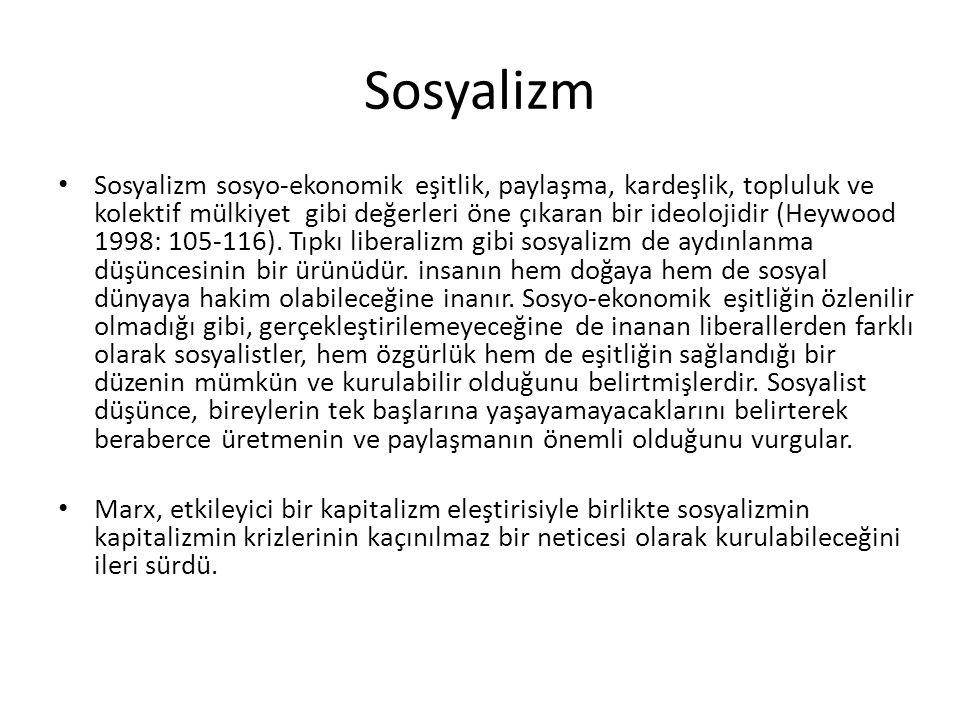 Sosyalizm Sosyalizm sosyo-ekonomik eşitlik, paylaşma, kardeşlik, topluluk ve kolektif mülkiyet gibi değerleri öne çıkaran bir ideolojidir (Heywood 1998: 105-116).