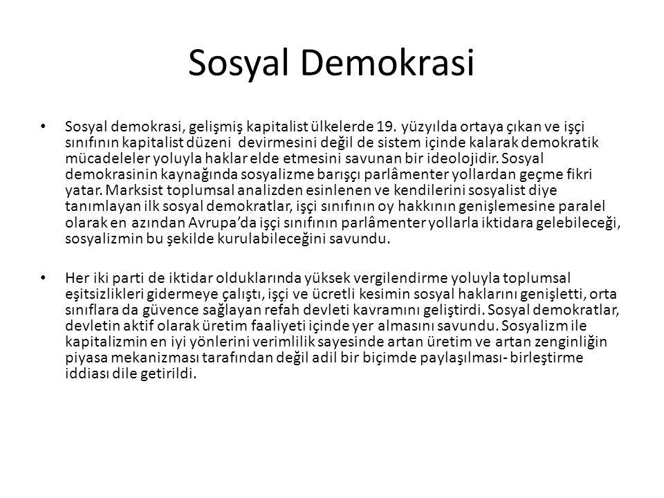 Sosyal Demokrasi Sosyal demokrasi, gelişmiş kapitalist ülkelerde 19.