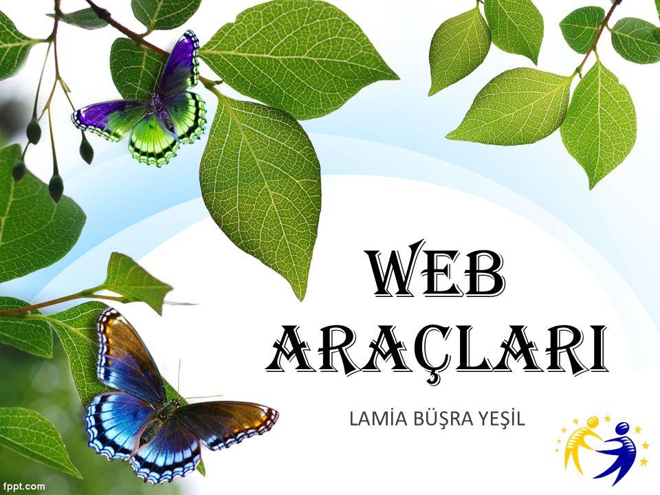 WEB ARAÇLARI LAMİA BÜŞRA YEŞİL