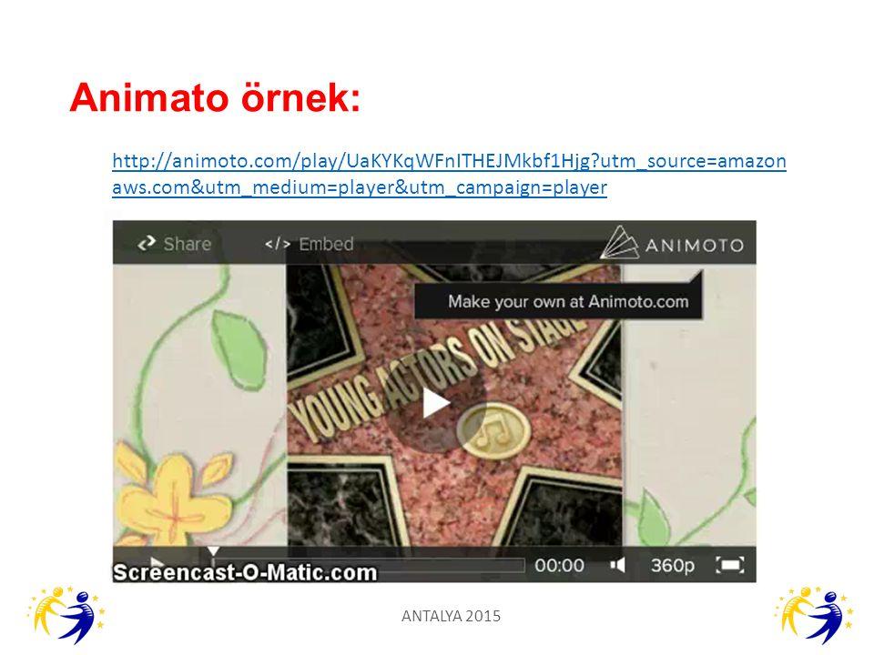 Animato örnek: ANTALYA 2015 http://animoto.com/play/UaKYKqWFnITHEJMkbf1Hjg?utm_source=amazon aws.com&utm_medium=player&utm_campaign=player