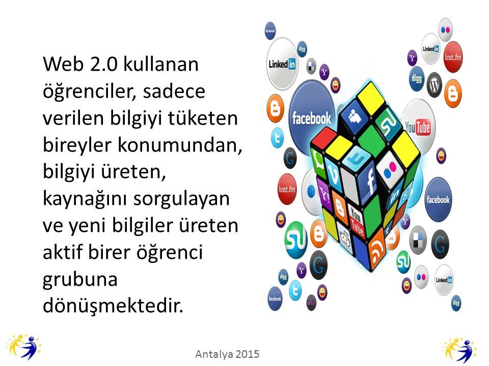 Web 2.0 kullanan öğrenciler, sadece verilen bilgiyi tüketen bireyler konumundan, bilgiyi üreten, kaynağını sorgulayan ve yeni bilgiler üreten aktif birer öğrenci grubuna dönüşmektedir.