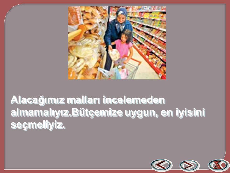 Bilinçli bir tüketici, ihtiyaçlarını göz önünde bulundurarak alışveriş yapar.Bir malı aldığımız zaman kaliteli olmasına dikkat etmeliyiz.