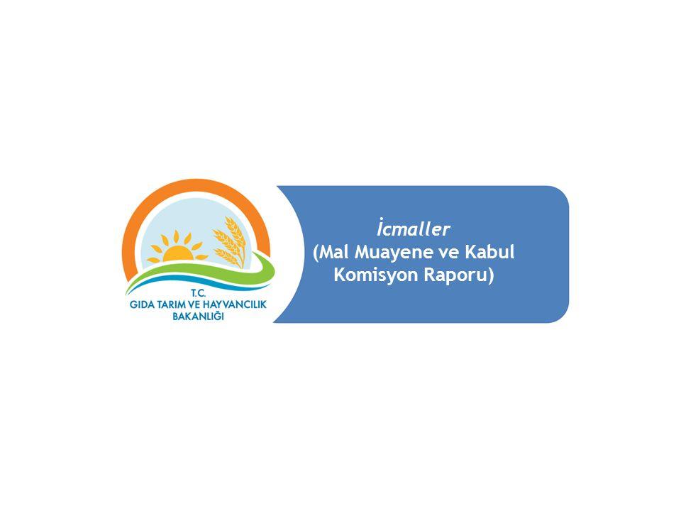 İcmaller (Mal Muayene ve Kabul Komisyon Raporu)