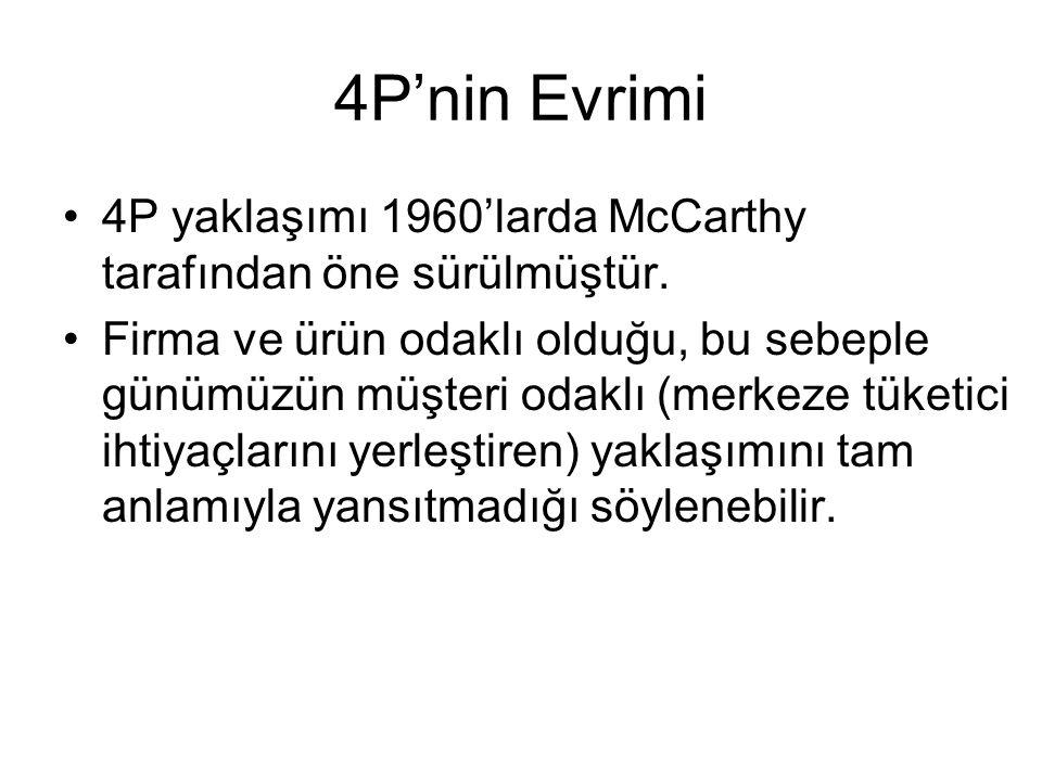 4P yaklaşımı 1960'larda McCarthy tarafından öne sürülmüştür.