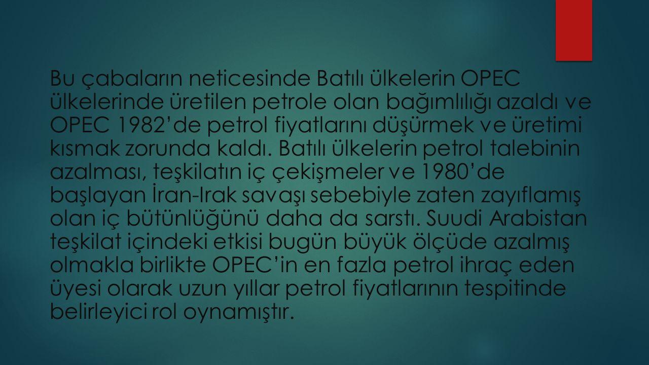 Bu çabaların neticesinde Batılı ülkelerin OPEC ülkelerinde üretilen petrole olan bağımlılığı azaldı ve OPEC 1982'de petrol fiyatlarını düşürmek ve üretimi kısmak zorunda kaldı.