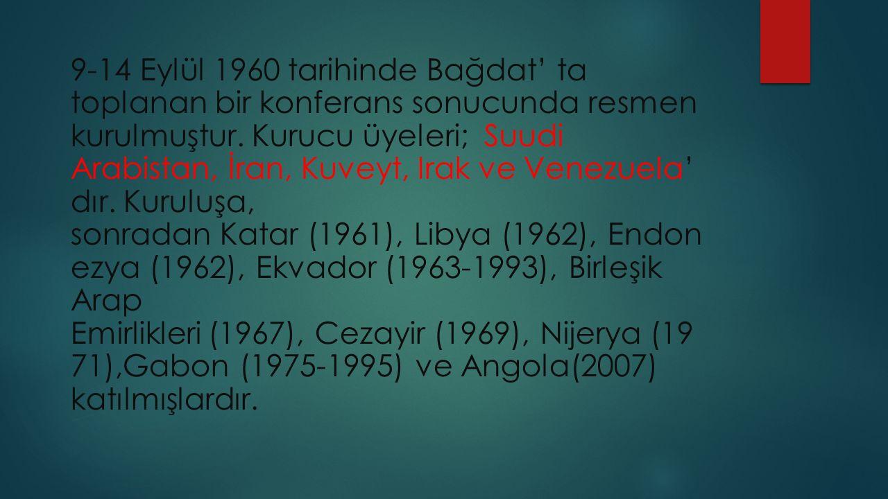 9-14 Eylül 1960 tarihinde Bağdat' ta toplanan bir konferans sonucunda resmen kurulmuştur.