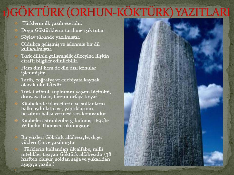  Türklerin ilk yazılı eseridir.  Doğu Göktürklerin tarihine ışık tutar.  Söylev türünde yazılmıştır.  Oldukça gelişmiş ve işlenmiş bir dil kullanı