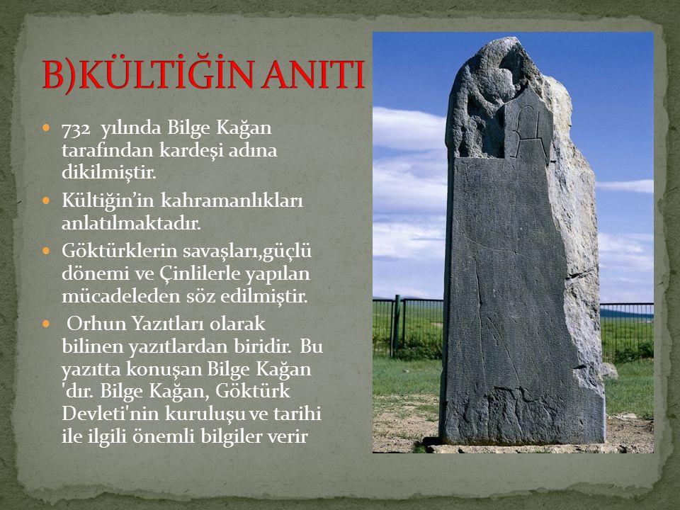 732 yılında Bilge Kağan tarafından kardeşi adına dikilmiştir. Kültiğin'in kahramanlıkları anlatılmaktadır. Göktürklerin savaşları,güçlü dönemi ve Çinl