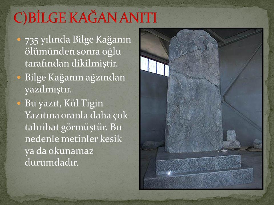 735 yılında Bilge Kağanın ölümünden sonra oğlu tarafından dikilmiştir. Bilge Kağanın ağzından yazılmıştır. Bu yazıt, Kül Tigin Yazıtına oranla daha ço