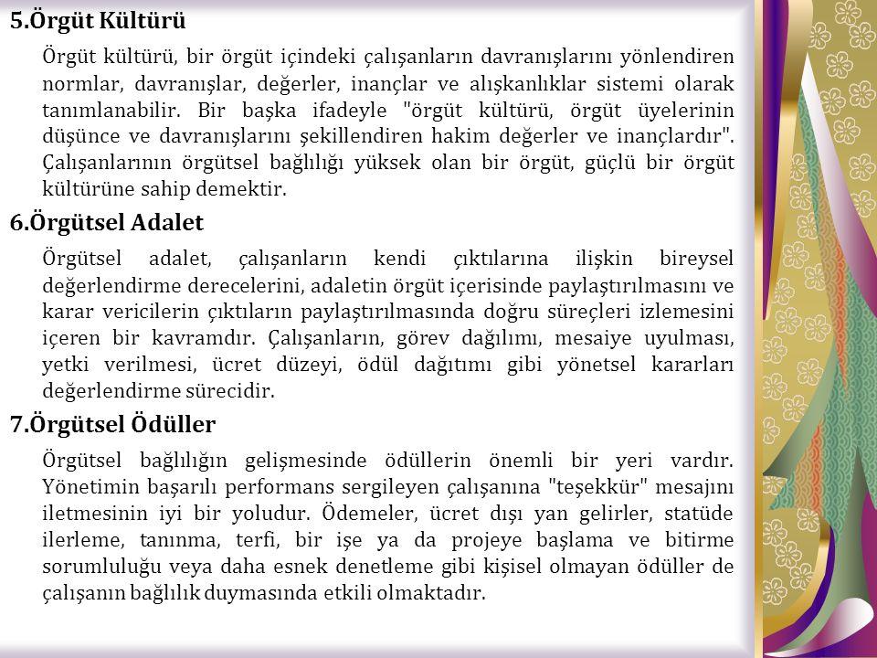 5.Örgüt Kültürü Örgüt kültürü, bir örgüt içindeki çalışanların davranışlarını yönlendiren normlar, davranışlar, değerler, inançlar ve alışkanlıklar si