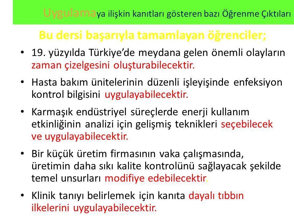 19. yüzyılda Türkiye'de meydana gelen önemli olayların zaman çizelgesini oluşturabilecektir. Hasta bakım ünitelerinin düzenli işleyişinde enfeksiyon k