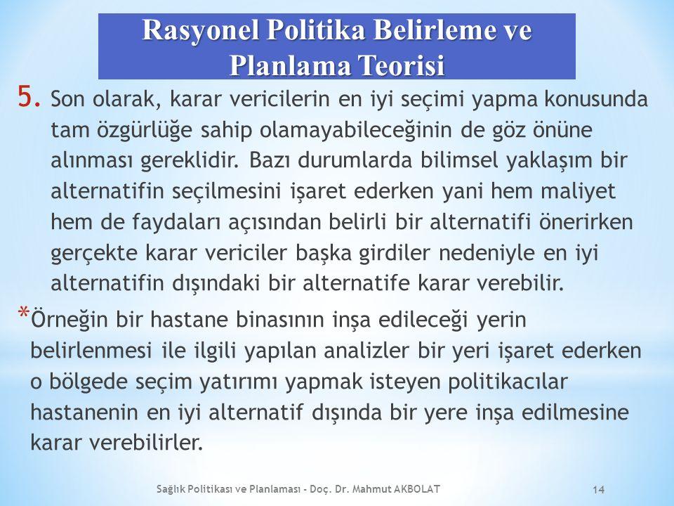 Rasyonel Politika Belirleme ve Planlama Teorisi 5.