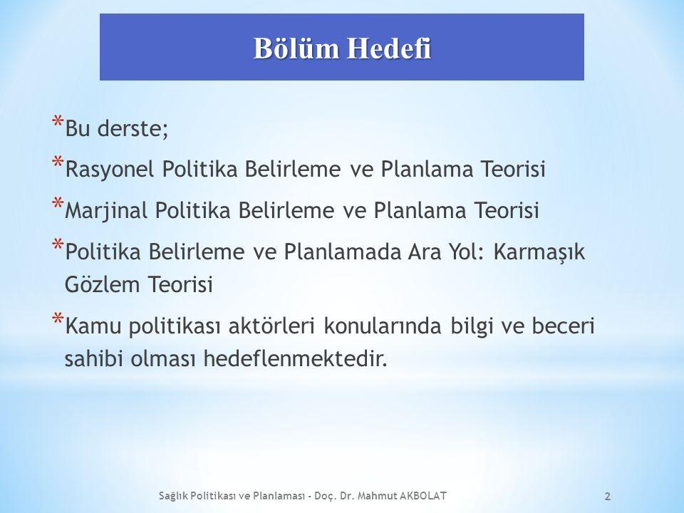 Rasyonel Politika Belirleme ve Planlama Teorisi 3.