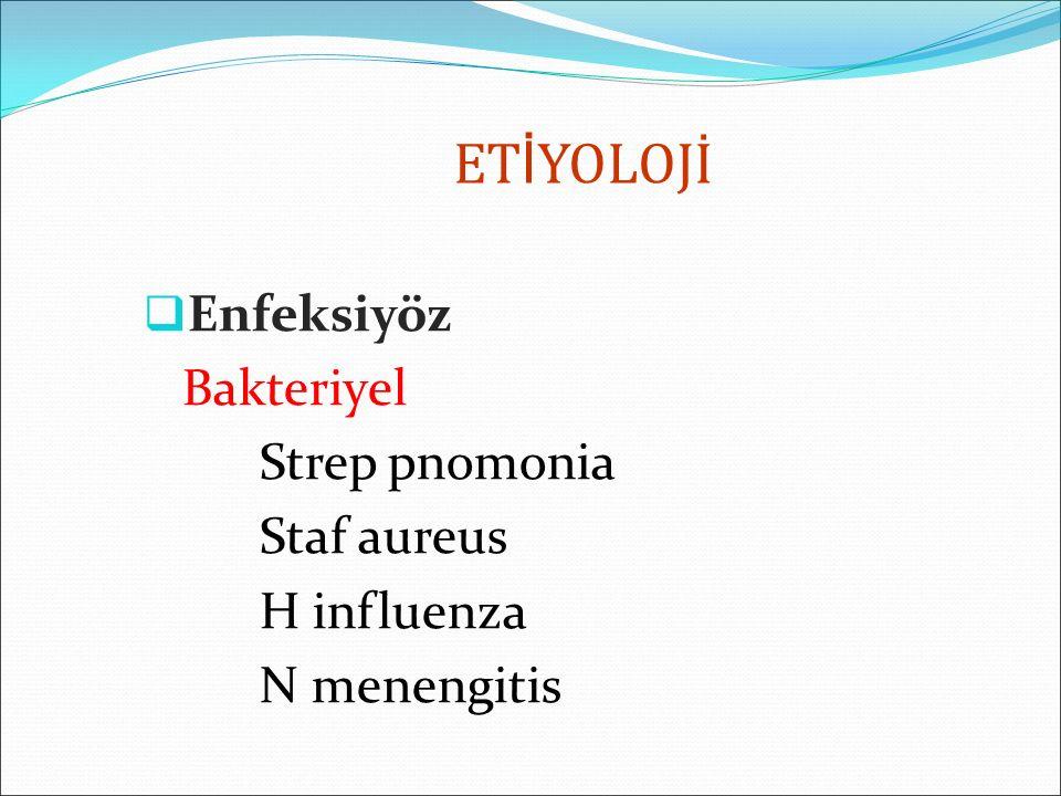 ET İ YOLOJİ  Enfeksiyöz Fungal Histoplazmosis Candida Coccidiomycosis Diğer Tuberkuloz Lyme Riketsia