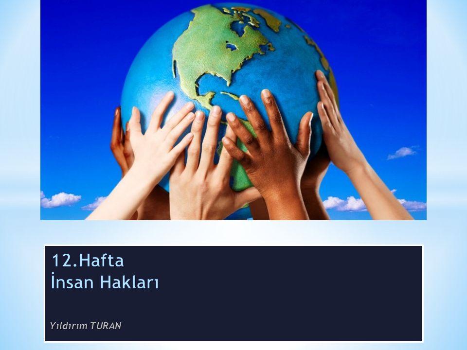 İnsan Haklarının İçeriği ve Sınıflandırması Günümüze kadar genel kabul görmüş, birbirleri ile doğrudan bağlantılı dört insan hakları kuşağı bulunmaktadır.