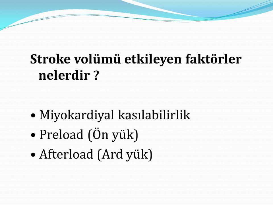 Stroke volümü etkileyen faktörler nelerdir .