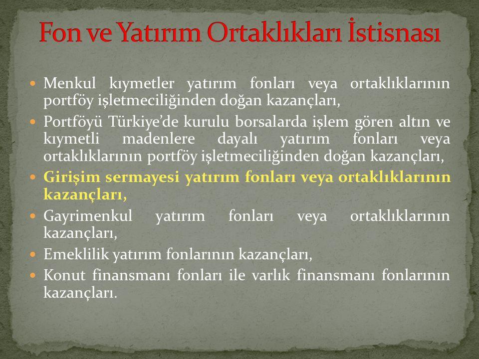 Menkul kıymetler yatırım fonları veya ortaklıklarının portföy işletmeciliğinden doğan kazançları, Portföyü Türkiye'de kurulu borsalarda işlem gören al