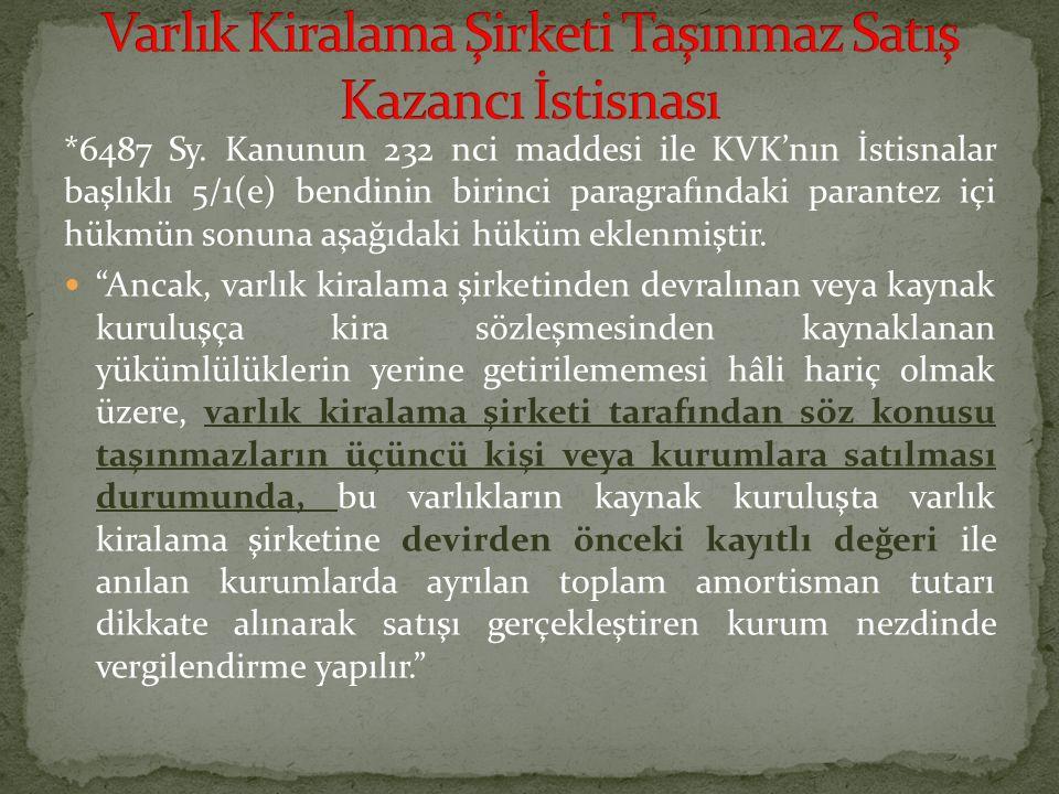 *6487 Sy. Kanunun 232 nci maddesi ile KVK'nın İstisnalar başlıklı 5/1(e) bendinin birinci paragrafındaki parantez içi hükmün sonuna aşağıdaki hüküm ek