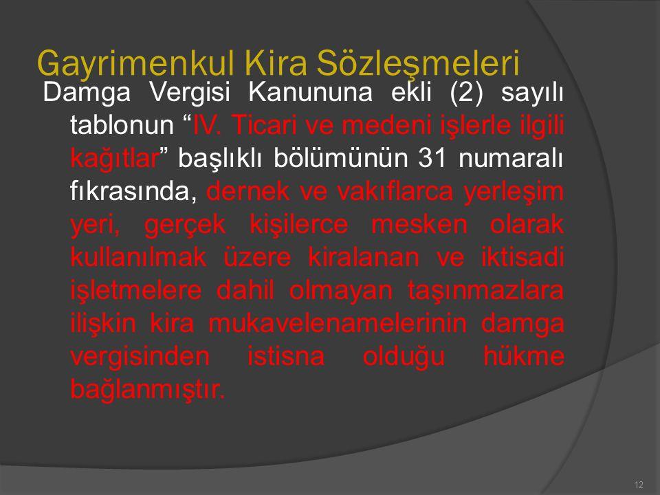 Gayrimenkul Kira Sözleşmeleri Damga Vergisi Kanununa ekli (2) sayılı tablonun IV.