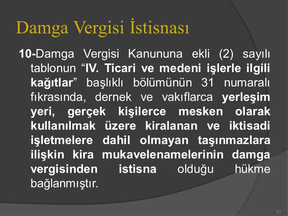 Damga Vergisi İstisnası 10-Damga Vergisi Kanununa ekli (2) sayılı tablonun IV.