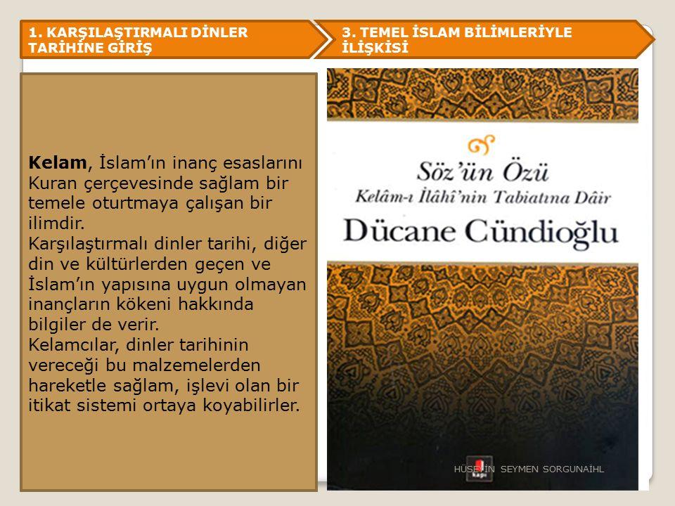 1.KARŞILAŞTIRMALI DİNLER TARİHİNE GİRİŞ 3.