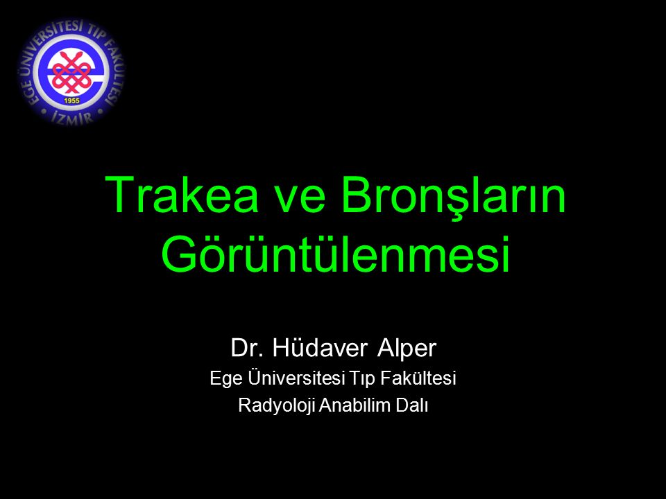 Trakea ve Bronşların Görüntülenmesi Dr.