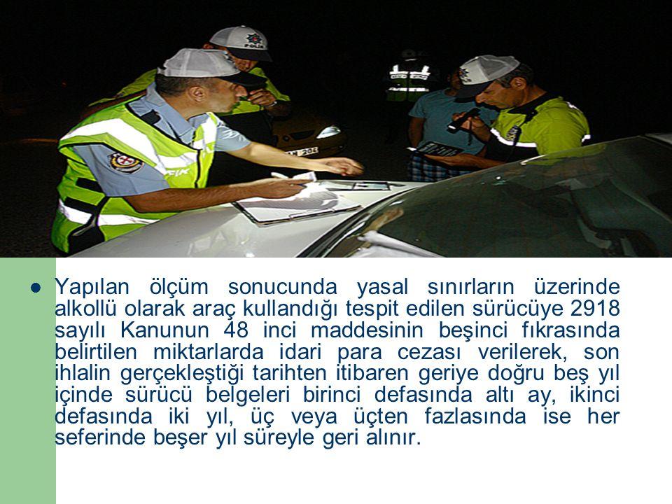 Yapılan ölçüm sonucunda yasal sınırların üzerinde alkollü olarak araç kullandığı tespit edilen sürücüye 2918 sayılı Kanunun 48 inci maddesinin beşinci