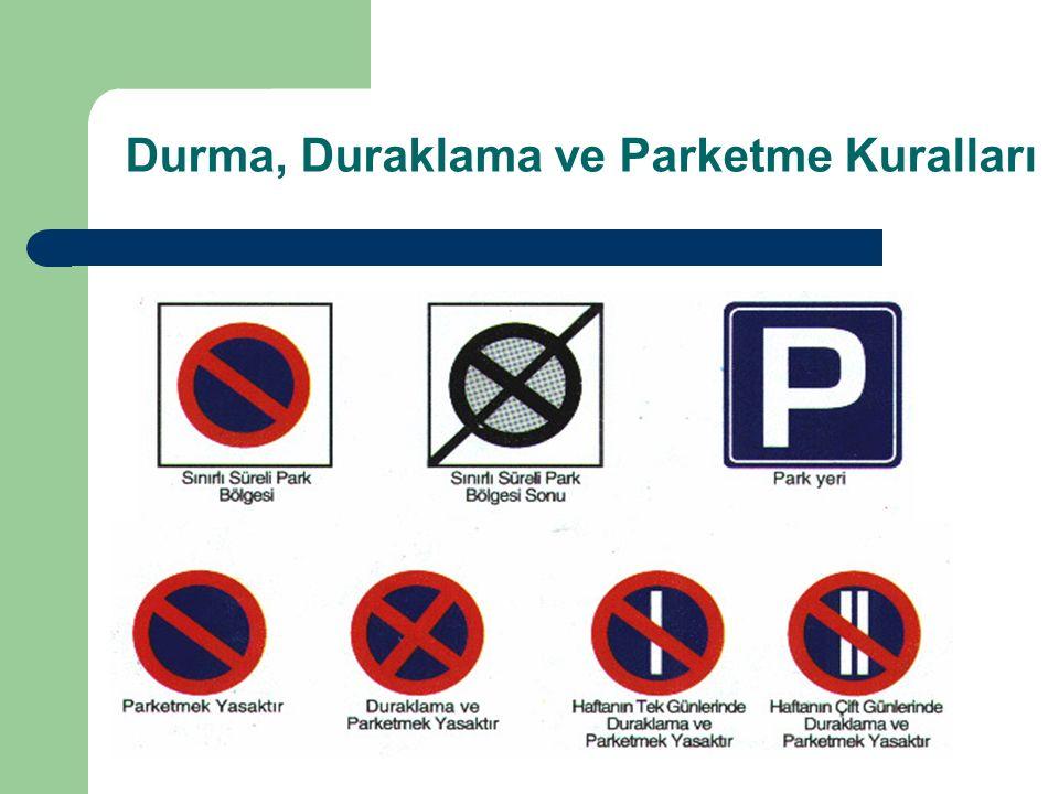 Durma, Duraklama ve Parketme Kuralları