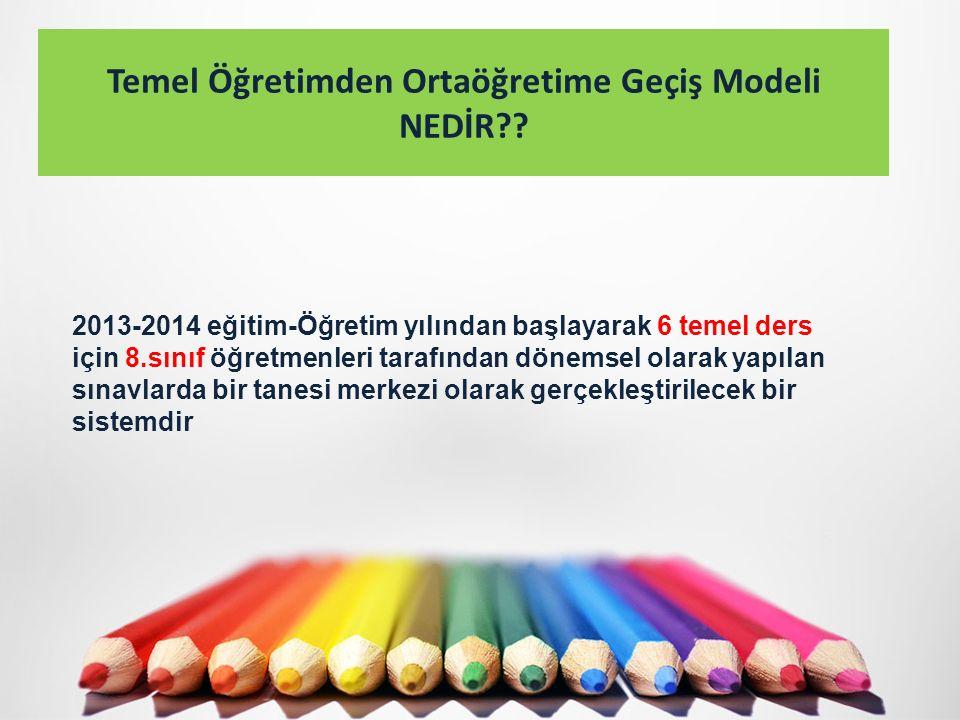 Temel Öğretimden Ortaöğretime Geçiş Modeli NEDİR .