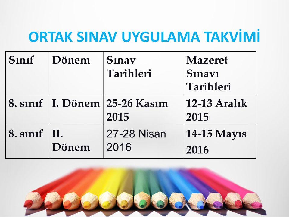 ORTAK SINAV UYGULAMA TAKVİMİ SınıfDönemSınav Tarihleri Mazeret Sınavı Tarihleri 8.