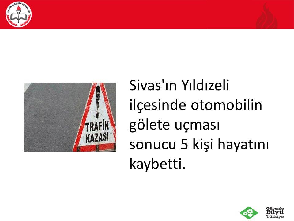 103 Sivas'ın Yıldızeli ilçesinde otomobilin gölete uçması sonucu 5 kişi hayatını kaybetti.