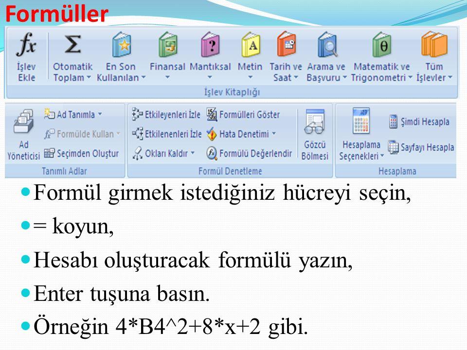 Formüller Formül girmek istediğiniz hücreyi seçin, = koyun, Hesabı oluşturacak formülü yazın, Enter tuşuna basın.