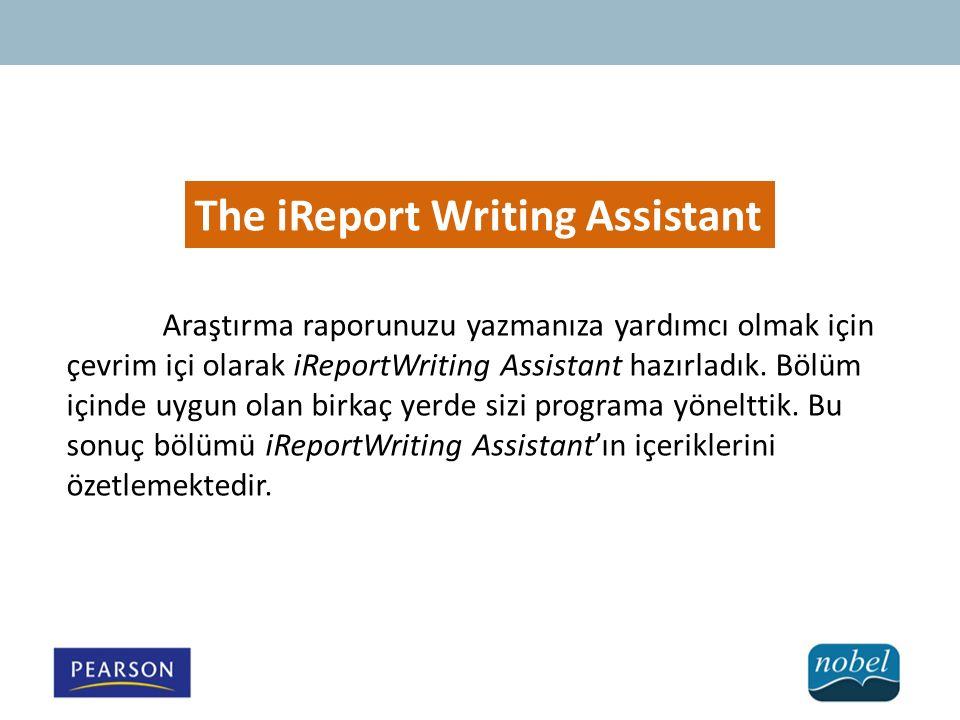 The iReport Writing Assistant Araştırma raporunuzu yazmanıza yardımcı olmak için çevrim içi olarak iReportWriting Assistant hazırladık.