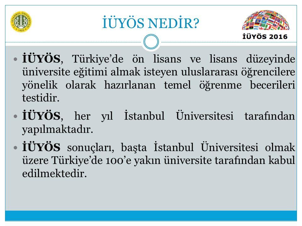 İÜYÖS NEDİR? İÜYÖS, Türkiye'de ön lisans ve lisans düzeyinde üniversite eğitimi almak isteyen uluslararası öğrencilere yönelik olarak hazırlanan temel