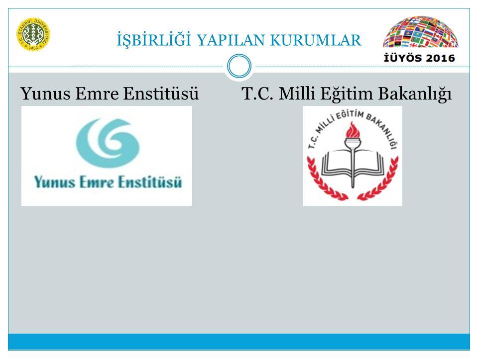 İŞBİRLİĞİ YAPILAN KURUMLAR Yunus Emre Enstitüsü T.C. Milli Eğitim Bakanlığı