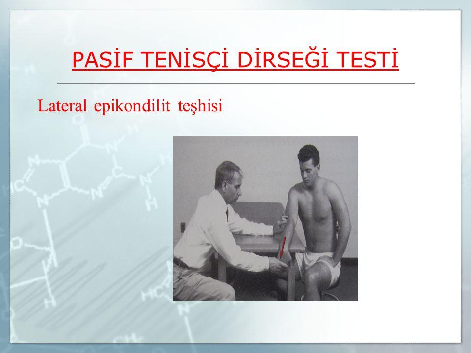PASİF TENİSÇİ DİRSEĞİ TESTİ Lateral epikondilit teşhisi