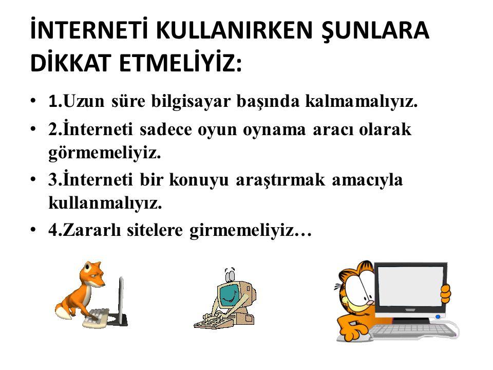 3) BİLGİSAYAR: İnternetle dünyanın dört bir yanıyla iletişim sağlarız.