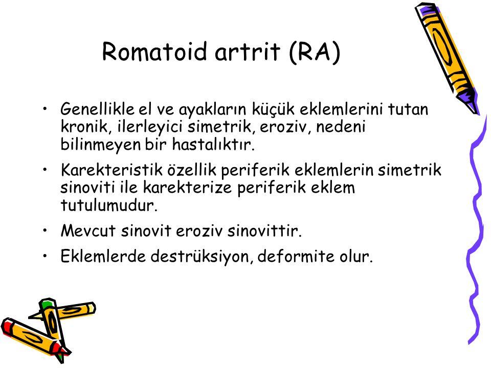 Romatoid artrit (RA) Genellikle el ve ayakların küçük eklemlerini tutan kronik, ilerleyici simetrik, eroziv, nedeni bilinmeyen bir hastalıktır. Karekt