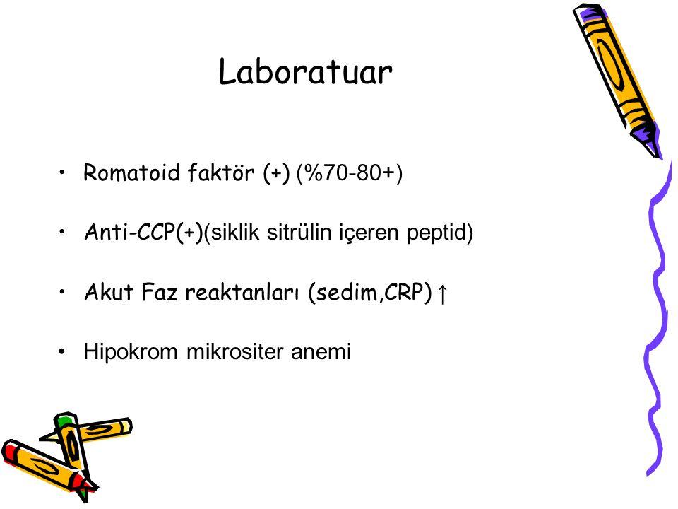 Laboratuar Romatoid faktör (+) (%70-80+) Anti-CCP(+) (siklik sitrülin içeren peptid) Akut Faz reaktanları (sedim,CRP) ↑ Hipokrom mikrositer anemi