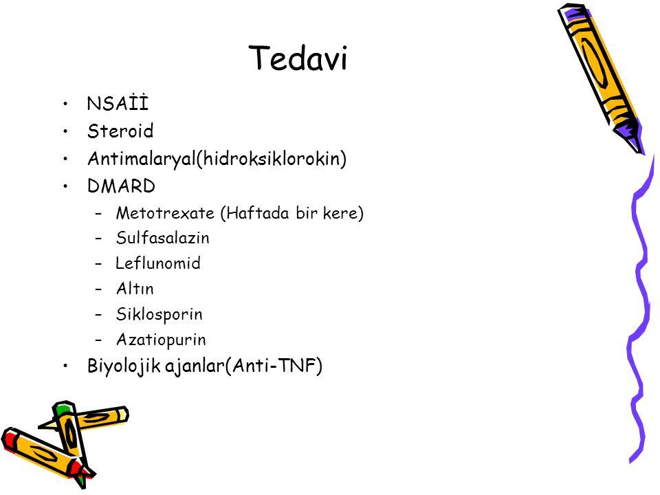 Tedavi NSAİİ Steroid Antimalaryal(hidroksiklorokin) DMARD –Metotrexate (Haftada bir kere) –Sulfasalazin –Leflunomid –Altın –Siklosporin –Azatiopurin B