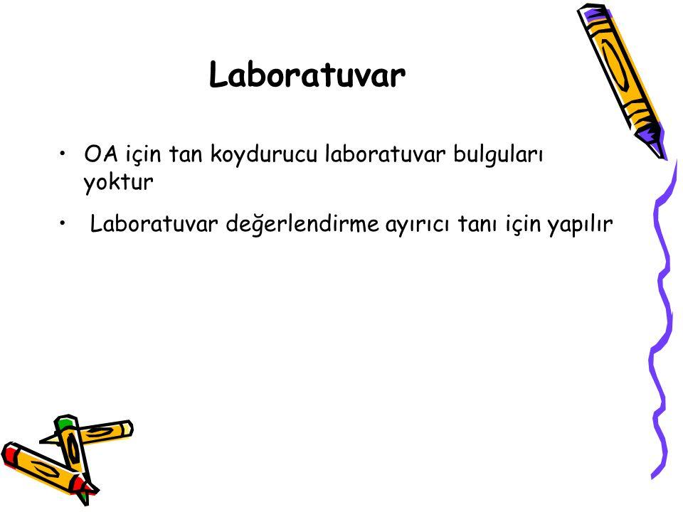 Laboratuvar OA için tan koydurucu laboratuvar bulguları yoktur Laboratuvar değerlendirme ayırıcı tanı için yapılır