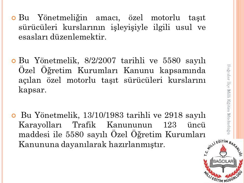 Bu Yönetmeliğin amacı, özel motorlu taşıt sürücüleri kurslarının işleyişiyle ilgili usul ve esasları düzenlemektir. Bu Yönetmelik, 8/2/2007 tarihli ve