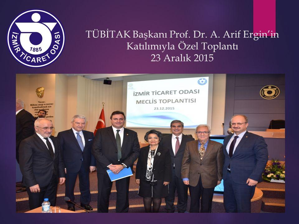 TÜBİTAK Başkanı Prof. Dr. A. Arif Ergin'in Katılımıyla Özel Toplantı 23 Aralık 2015