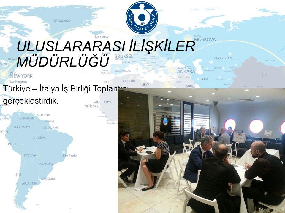 ULUSLARARASI İLİŞKİLER MÜDÜRLÜĞÜ Türkiye – İtalya İş Birliği Toplantısı gerçekleştirdik.