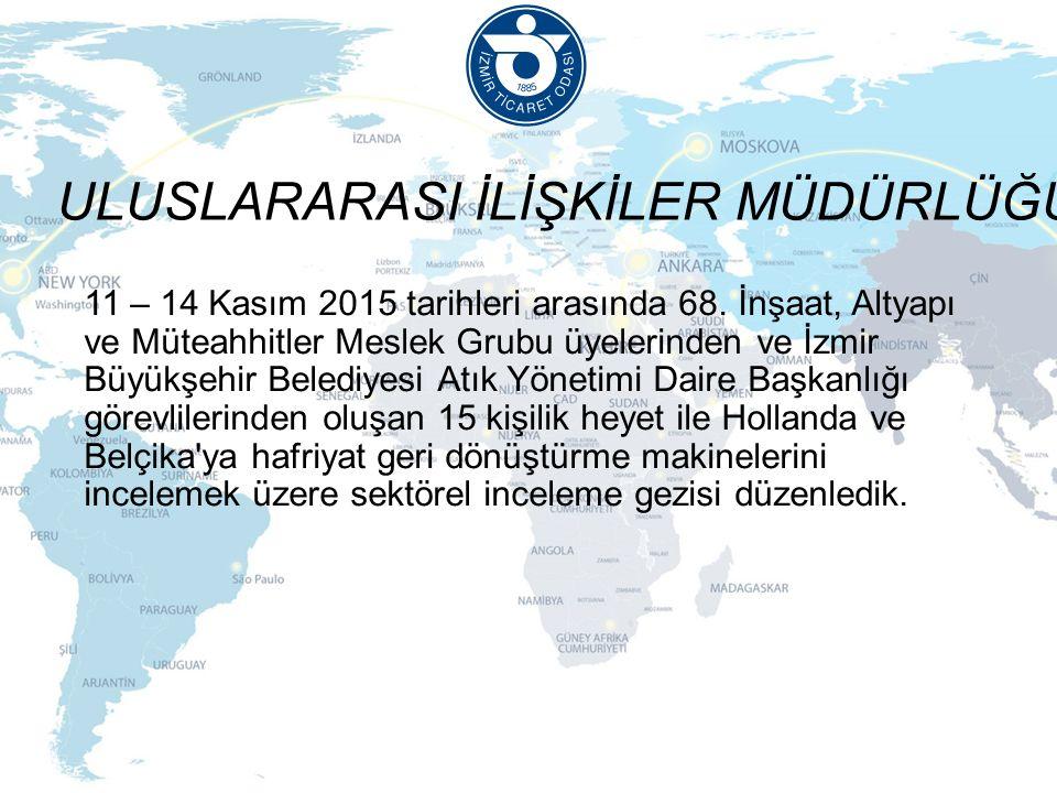 ULUSLARARASI İLİŞKİLER MÜDÜRLÜĞÜ 11 – 14 Kasım 2015 tarihleri arasında 68.