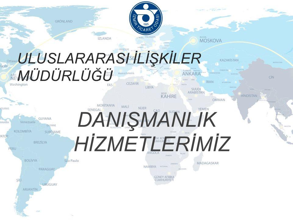 ULUSLARARASI İLİŞKİLER MÜDÜRLÜĞÜ  Pazar Araştırmaları,  İhracat Danışmanlığı,  Küresel Ekonomik Görünüm Raporları  Fuar Düzenleme ve Katılım Danışmanlığı,  AB Mevzuat ve Uygulamaları Hakkında Danışmanlık,  Diğer (yabancı ülke ya da bölgeye özel sorular, yurtdışı devlet destekleri, yabancı yatırımcılara sunulan İzmir yatırım ortamı vs.