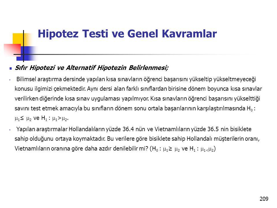 209 Hipotez Testi ve Genel Kavramlar Sıfır Hipotezi ve Alternatif Hipotezin Belirlenmesi; Bilimsel araştırma dersinde yapılan kısa sınavların öğrenci