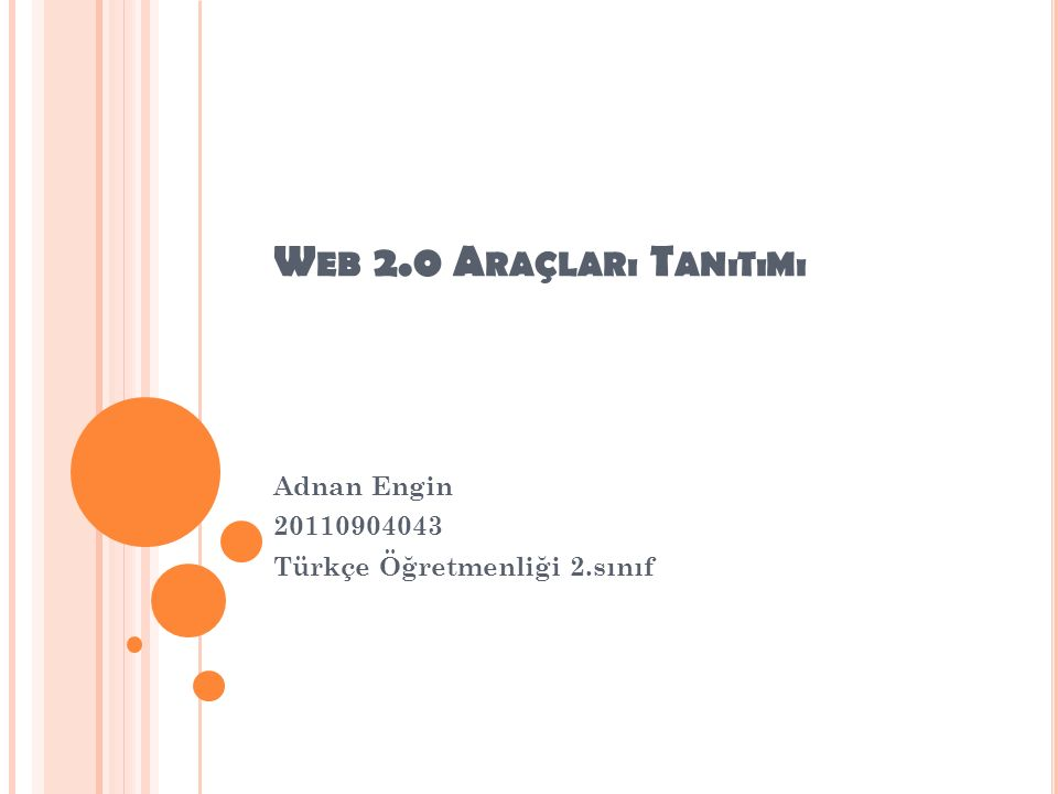 W EB 2.0 A RAÇLARı T ANıTıMı Adnan Engin 20110904043 Türkçe Öğretmenliği 2.sınıf