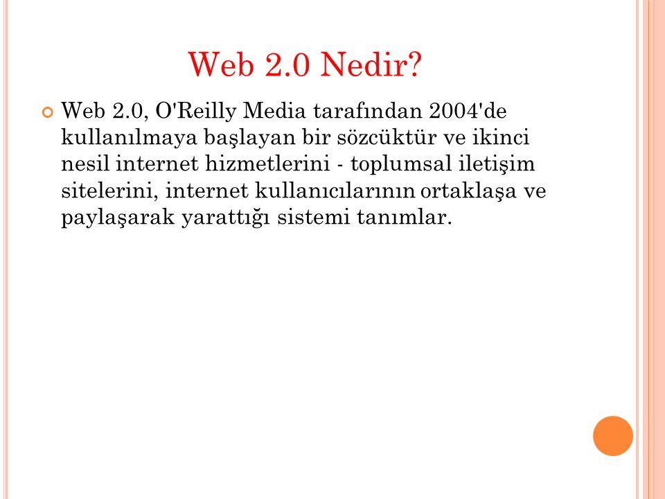 Web 2.0, O Reilly Media tarafından 2004 de kullanılmaya başlayan bir sözcüktür ve ikinci nesil internet hizmetlerini - toplumsal iletişim sitelerini, internet kullanıcılarının ortaklaşa ve paylaşarak yarattığı sistemi tanımlar.