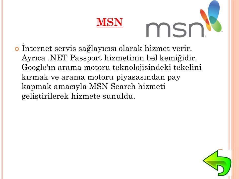 MSN İnternet servis sağlayıcısı olarak hizmet verir.